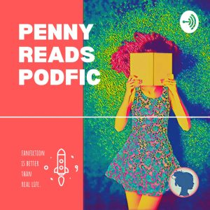 Penny Reads Podfic