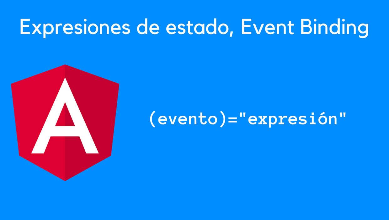 ¿Cómo usar Expresiones en Enlazado de Eventos (Event Binding) de Angular?