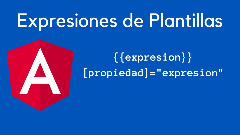 ¿Cómo usar Expresiones en Interpolación y Property Binding de Angular?