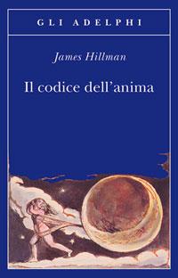 Il codice dell'anima di James Hillman su ilGiardinodeilibri
