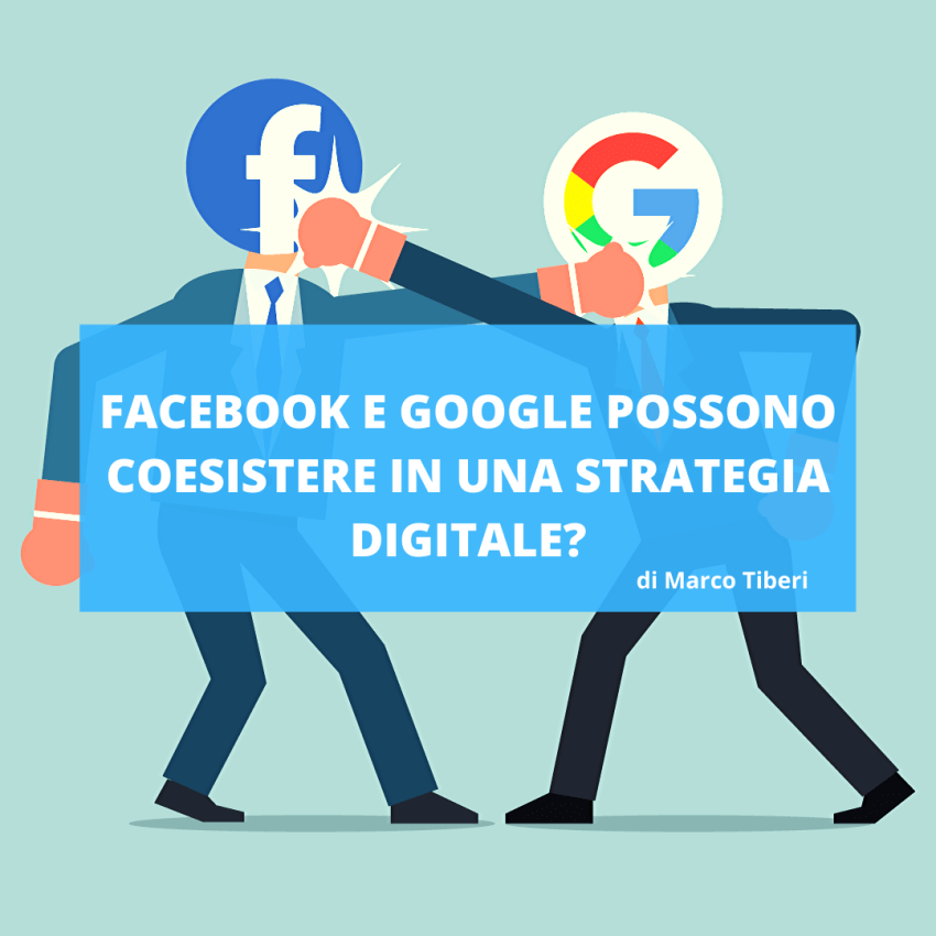 Facebook e Google possono coesistere in una strategia digitale?