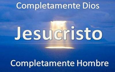 Cristologia: Completamente Dios, Completamente Hombre