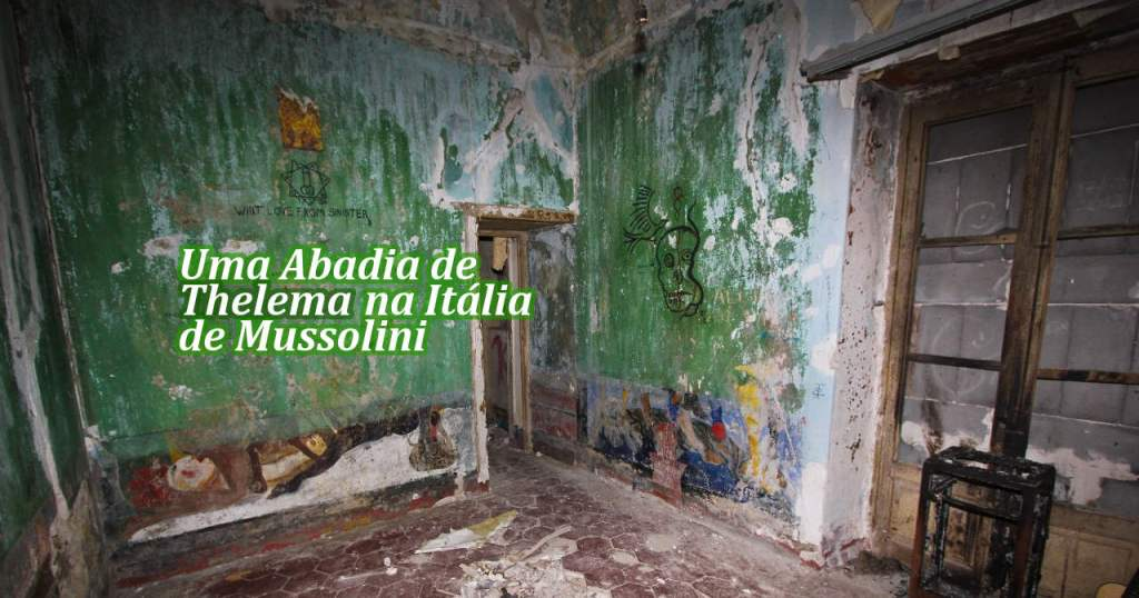Uma Abadia de Thelema na Itália de Mussolini
