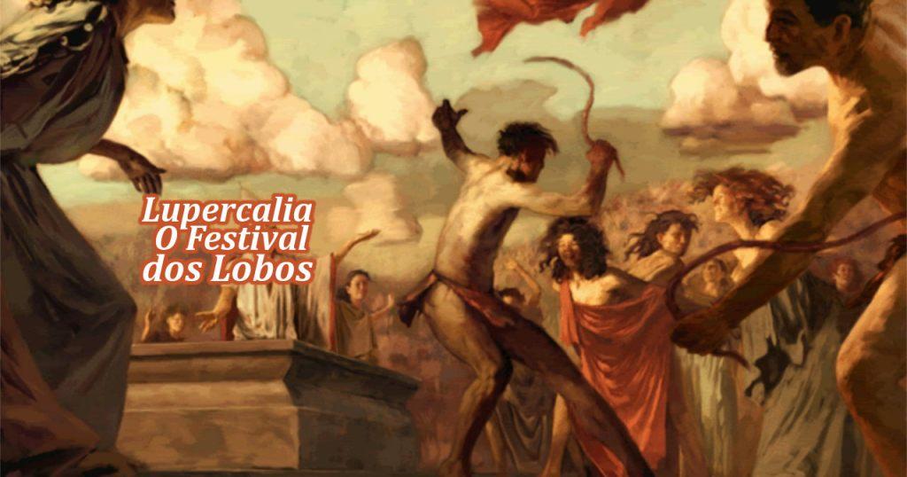 Lupercalia – O Festival dos Lobos