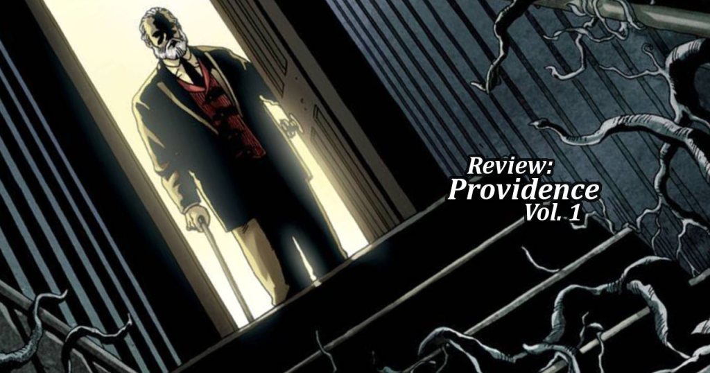 Review: Providence, Vol. 1 – Alan Moore & Jacen Burrows