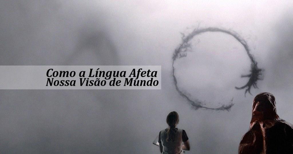 Como a Língua Afeta Nossa Visão de Mundo