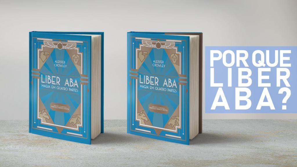 Por que Liber ABA, ou Livro 4?