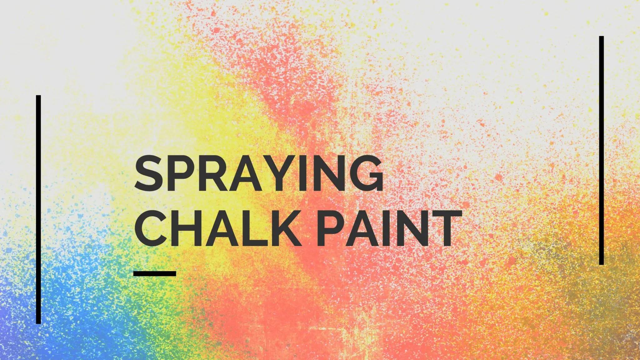 Spraying Chalk Paint