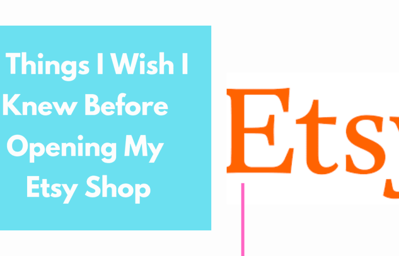 5 Things About Etsy I wish I knew
