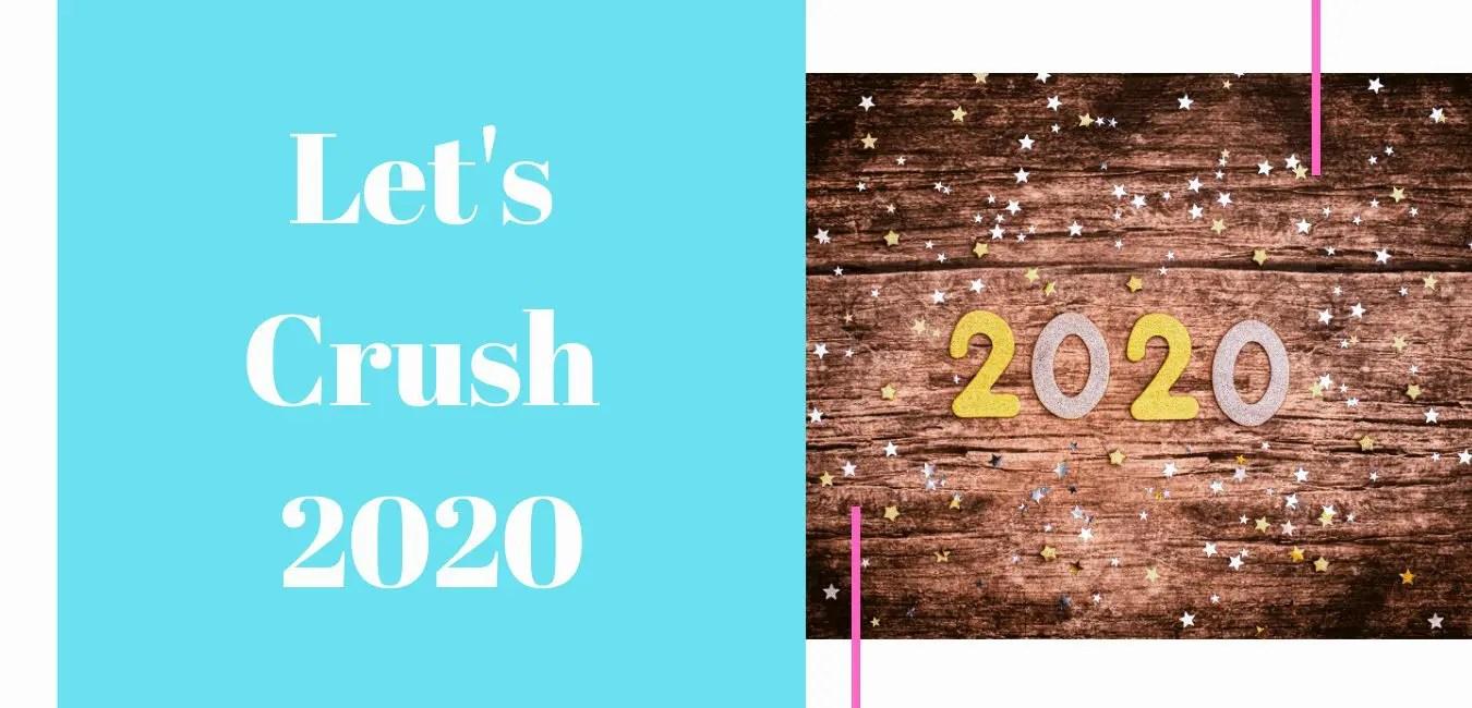 Let's Crush 2020!