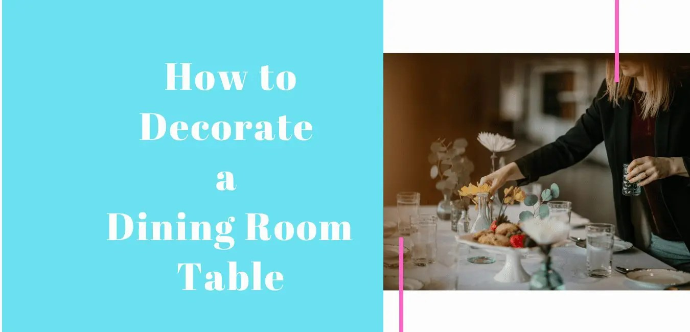 How to Decorate a Dining Room Table