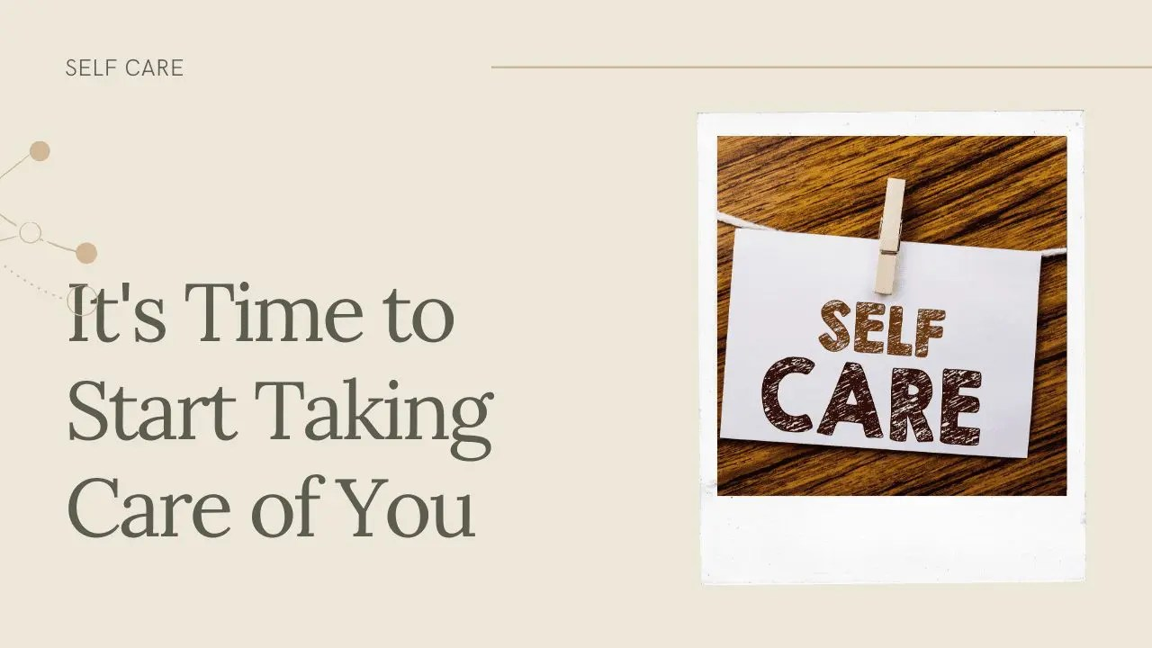 Self Care Matters – Start Now!