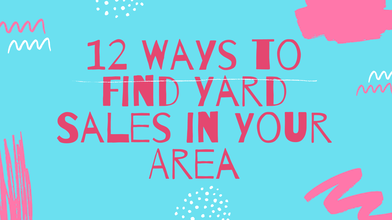 12 Ways to Find Yard Sales in Your Area