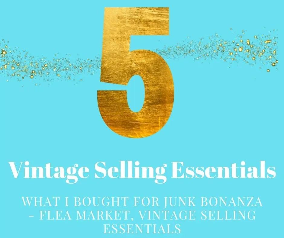What I Bought for Junk Bonanza – Flea Market, Vintage Selling Essentials