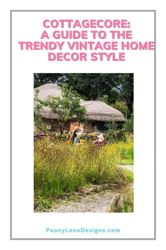 Cottagecore A Guide to the Trendy Vintage Home Decor Pin