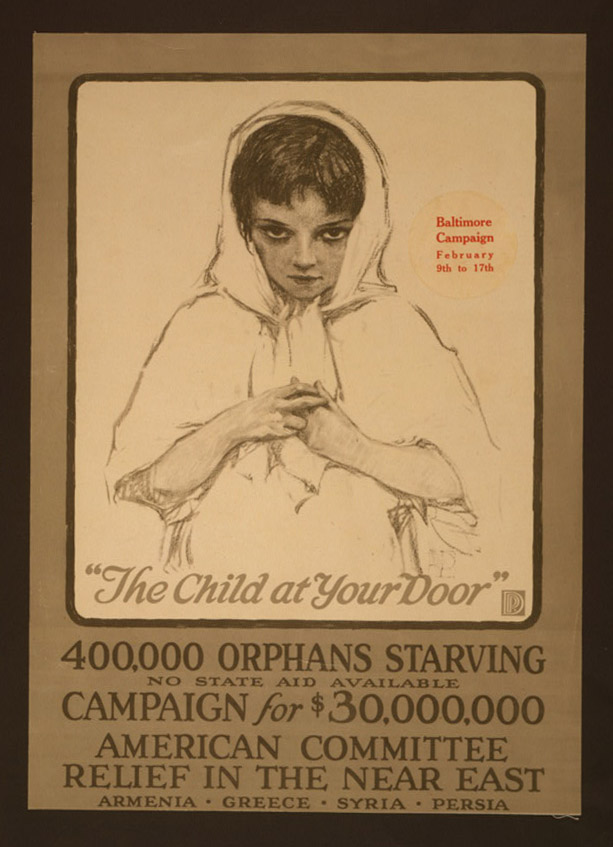 Armenian Genocide aid: The child at your door 400,000 orphans starving, no state aid available--Campaign for $30,000,000.