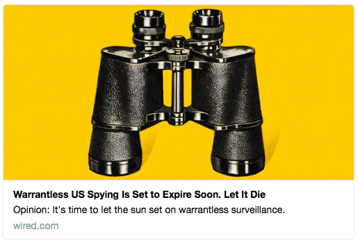 """""""Warrantless US Spying is Set to Expire Soon. Let It Die"""" 