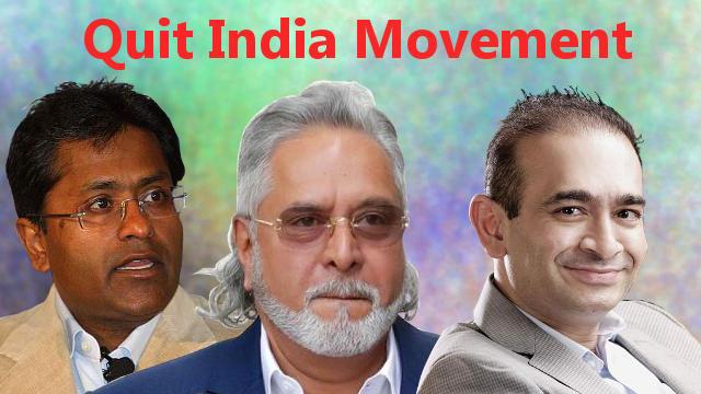 Lalit Modi, Vijay Mallya and Nirav Modi the champions of Quit India Movement 2.0