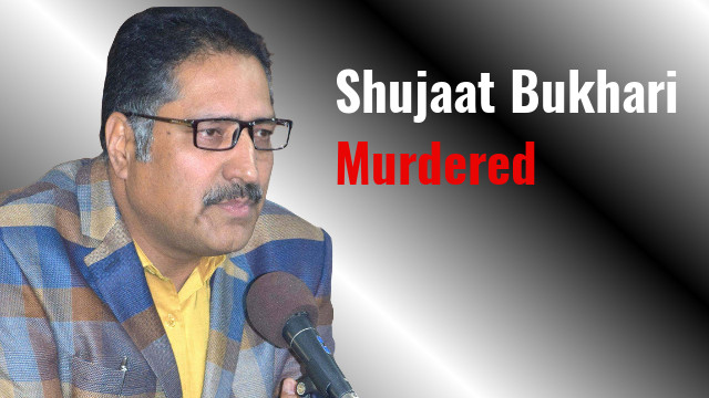 The Murder of Shujaat Bukhari Signals Peril for Free Press