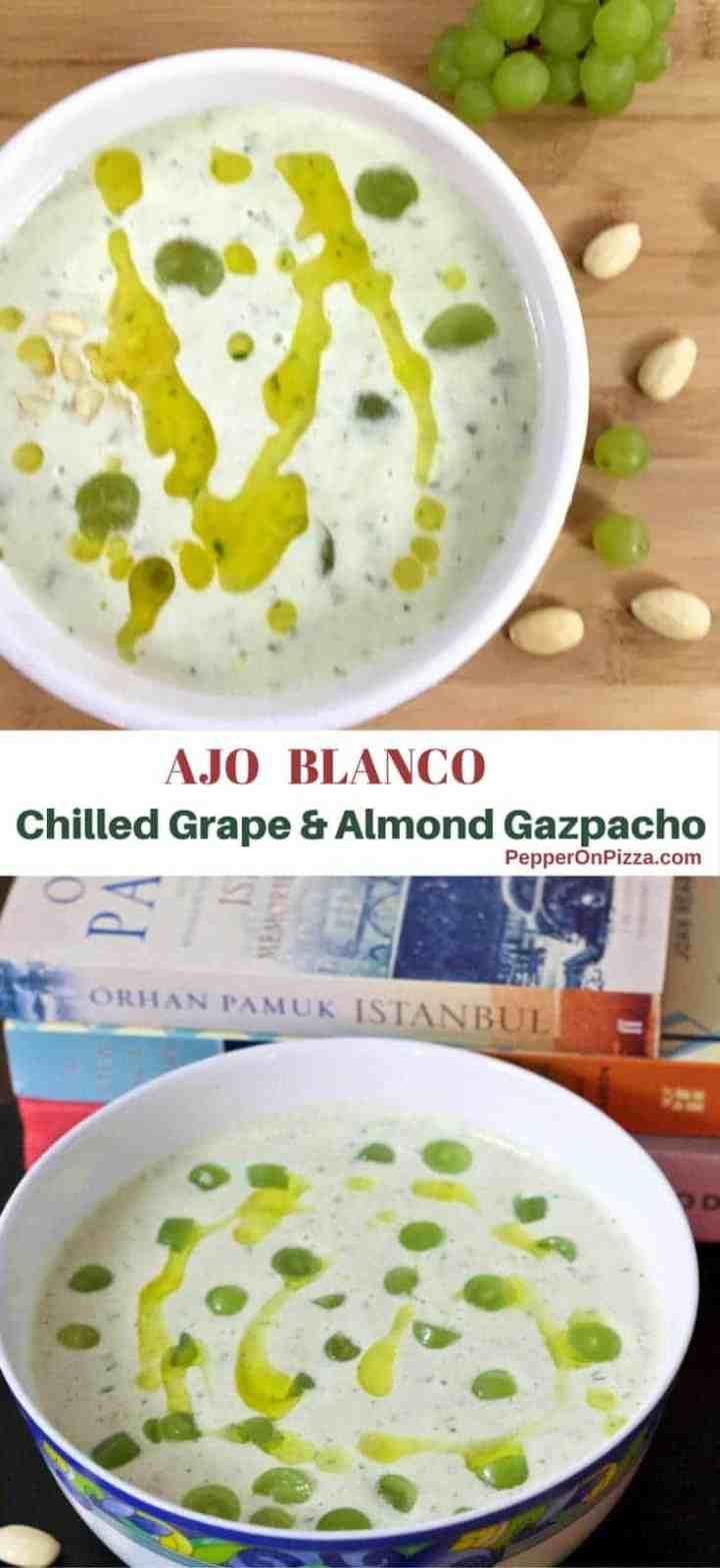 White Grape and Almond Gazpacho Recipe: A chilled No Cook traditional Ajo Blanco with green grapes, almonds, olive oil, vinegar, cucumber, bread & garlic