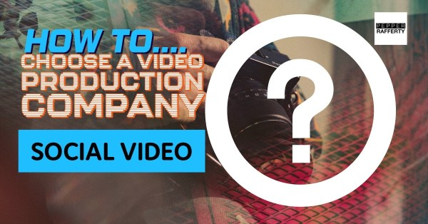 How to find the right video company