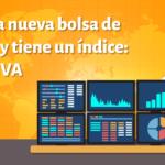 Conoce FTSE BIVA, el índice de la nueva Bolsa de Valores (BIVA)