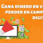 Cómo no desperdiciar tu dinero en campañas digitales: evita estos 3 errores