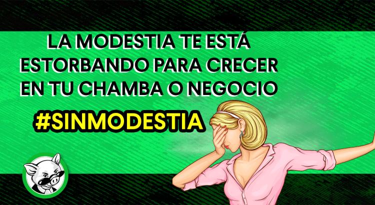 La-modestia-te-está-estorbando-para-crecer-en-tu-chamba-o-negocio