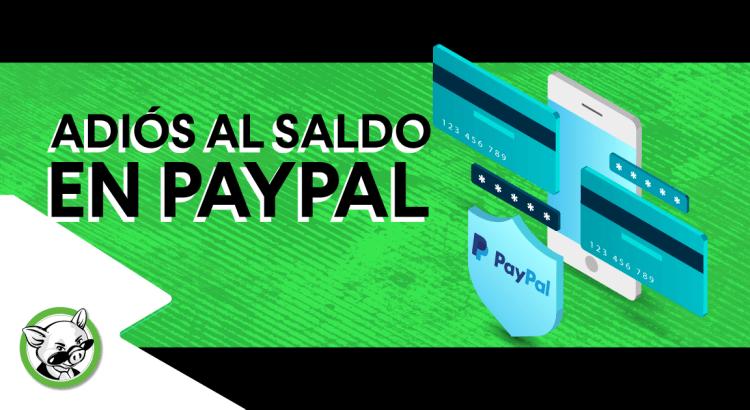 Adiós al saldo en PayPal