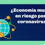 El impacto económico del coronavirus