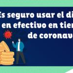 Cómo usar el dinero en efectivo en tiempos de coronavirus | Formas de pago seguras