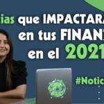 Las TENDENCIAS 2021 para tu DINERO | #NoticierOINK