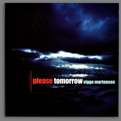 Please Tomorrow by Viggo Mortensen and Buckethead