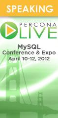 Percona Live MySQL User's Conference, San Francisco, April 10-12th, 2012