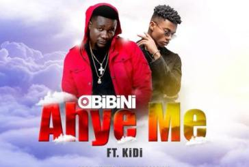 Obibini ft. KiDi – Ahye Me (Prod. By KiDi & Mixed By Possigee)