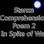 Stanza Comprehension Poem 2 In Spite of War