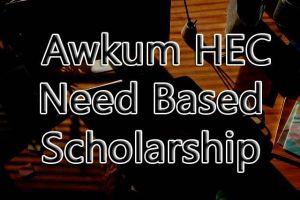 Awkum HEC Need Based Scholarship