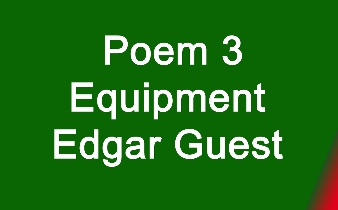 Poem 3 Equipment Edgar Guest copy