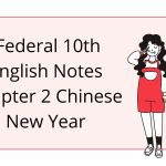 Federal 10th English Notes Chapter 2 Chinese New Year