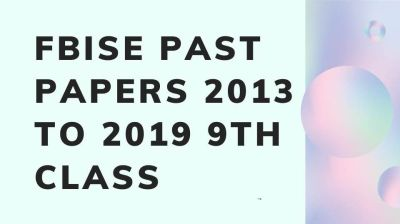 Fbise Past Papers Class 9th Annual Examination 2018