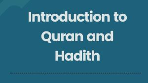 Introduction to Quran and Hadith