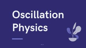 class 11 notes 2021 Oscillation Chapter 7 for kpk