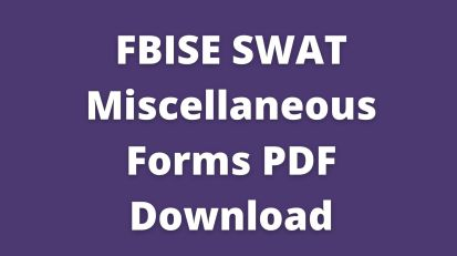 FBISE SWAT Miscellaneous Forms PDF Download