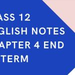 Class 12 English Notes Chapter 4 End of Term