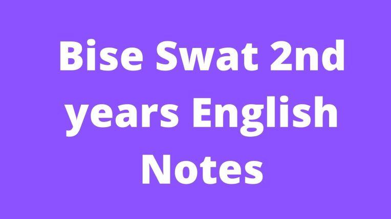 Bise Swat 2nd years English Notes