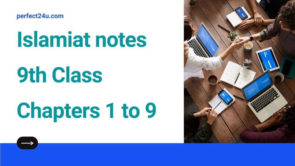 9 Class Islamiat Notes Chapters 1 to chapters 9 in English medium