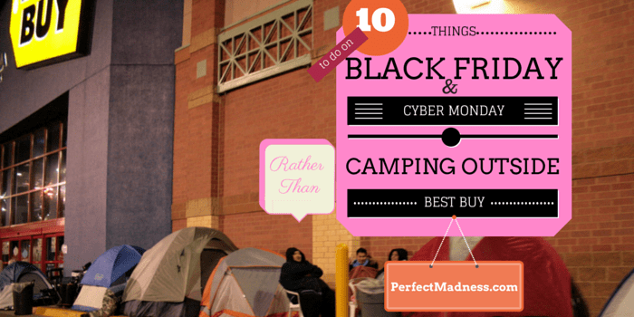 10 Things To Do On Black Friday And Cyber Monday Rather Than Camp Outside Best Buy