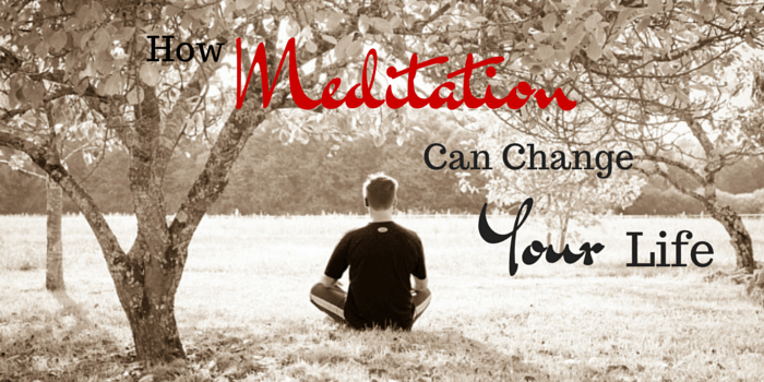 How Meditation Can Change Your Life