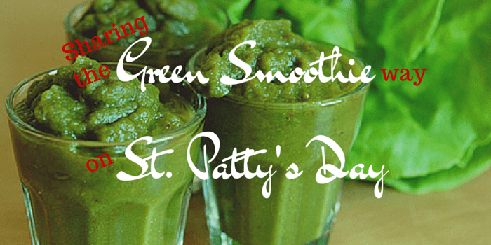 Sharing the Green Smoothie Way on St. Patty's Day