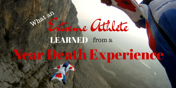 What An Extreme Athlete Learned From A Near Death Experience